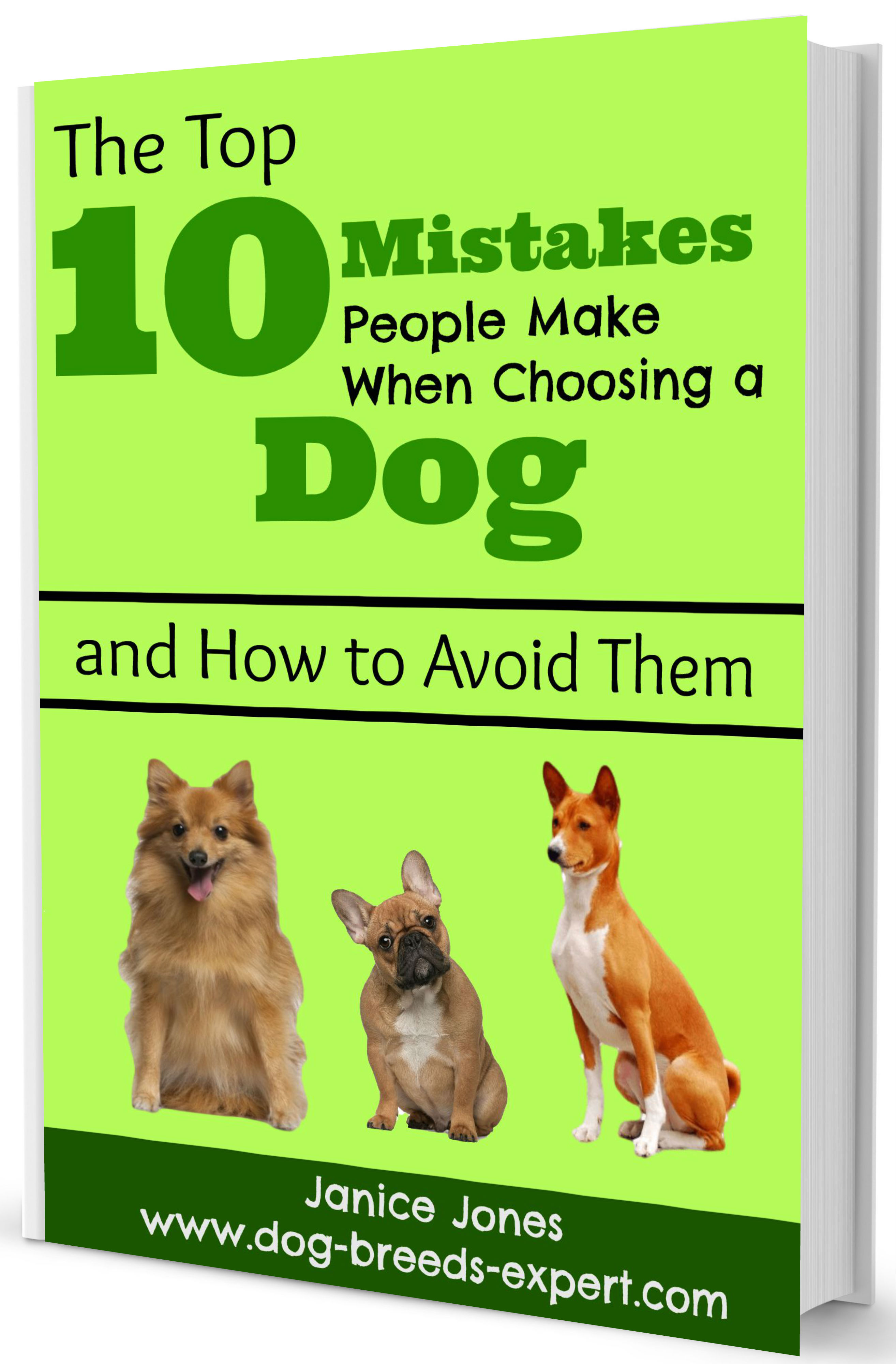 Free E-book, 10 Biggest Mistakes People Make when Choosing a Dog.