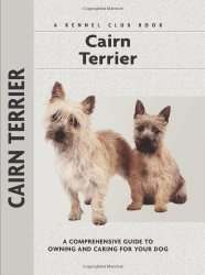 Cairn Terrier:  Comprehensive Owner Guide