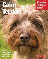 Cairn Terriers:  A Complete Pet Owner's Handbook