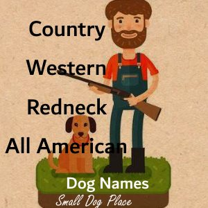 Link to a long list of great country and redneck dog names.